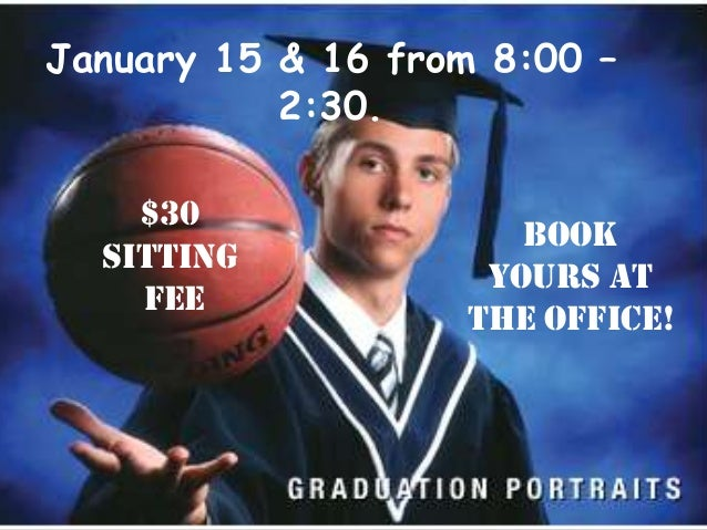 January 15 & 16 from 8:00 –           2:30.    $30                      BOOK  SITTING                    YOURS AT    FEE  ...