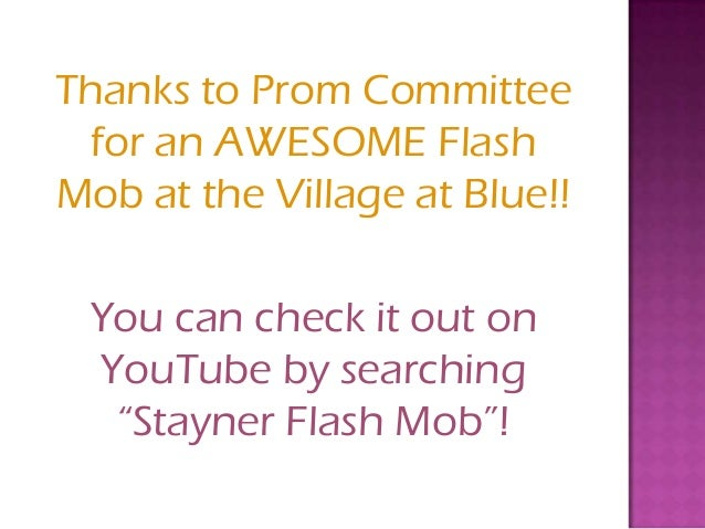 """Thanks to Prom Committee  for an AWESOME FlashMob at the Village at Blue!! You can check it out on YouTube by searching  """"..."""