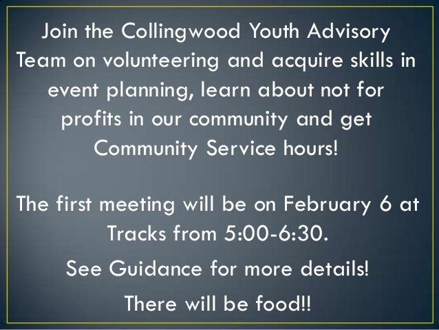 Join the Collingwood Youth AdvisoryTeam on volunteering and acquire skills in   event planning, learn about not for    pro...