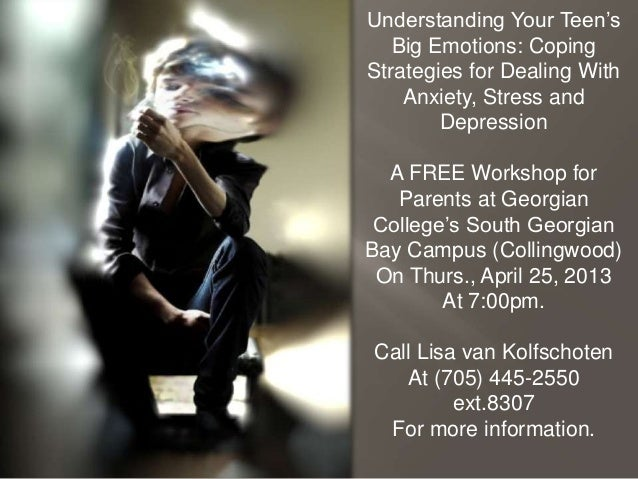 Understanding Your Teen's   Big Emotions: CopingStrategies for Dealing With    Anxiety, Stress and        Depression  A FR...