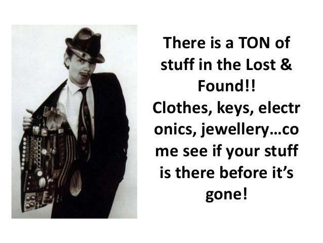 There is a TON ofstuff in the Lost &Found!!Clothes, keys, electronics, jewellery…come see if your stuffis there before it'...