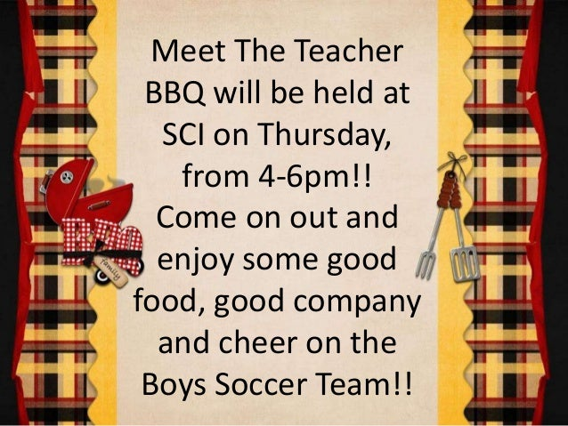Meet The Teacher BBQ will be held at SCI on Thursday, from 4-6pm!! Come on out and enjoy some good food, good company and ...
