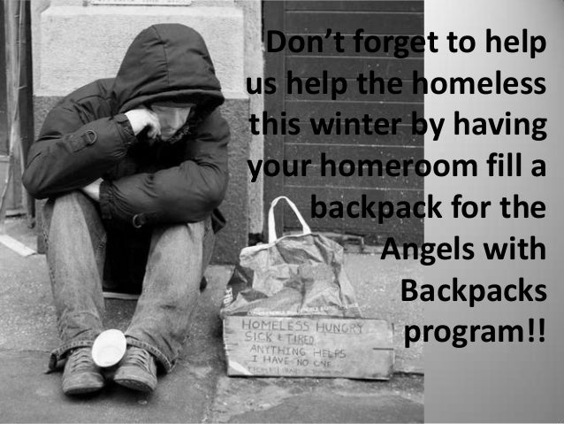 Don't forget to help us help the homeless this winter by having your homeroom fill a backpack for the Angels with Backpack...