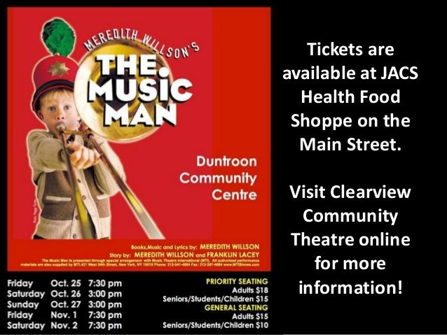Tickets are available at JACS Health Food Shoppe on the Main Street. Visit Clearview Community Theatre online for more inf...