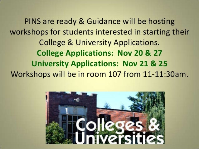 PINS are ready & Guidance will be hosting workshops for students interested in starting their College & University Applica...