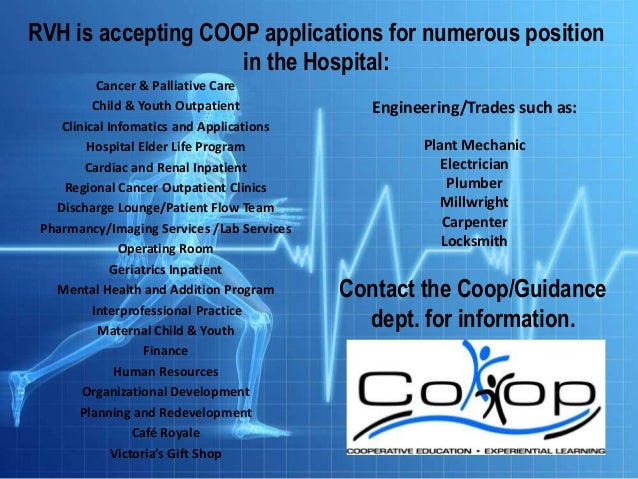 RVH is accepting COOP applications for numerous position in the Hospital: Cancer & Palliative Care Child & Youth Outpatien...