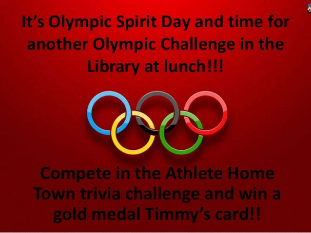 It's Olympic Spirit Day and time for another Olympic Challenge in the Library at lunch!!!  Compete in the Athlete Home Tow...