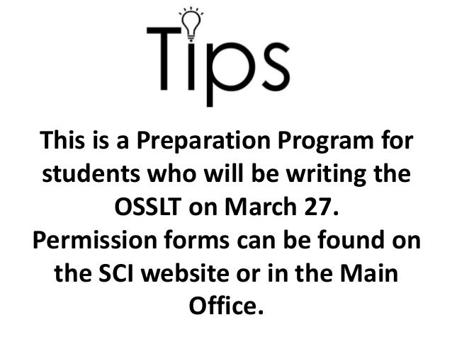 This is a Preparation Program for students who will be writing the OSSLT on March 27. Permission forms can be found on the...