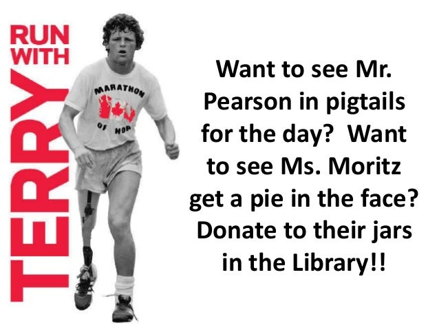 Want to see Mr.  Pearson in pigtails  for the day? Want  to see Ms. Moritz  get a pie in the face?  Donate to their jars  ...