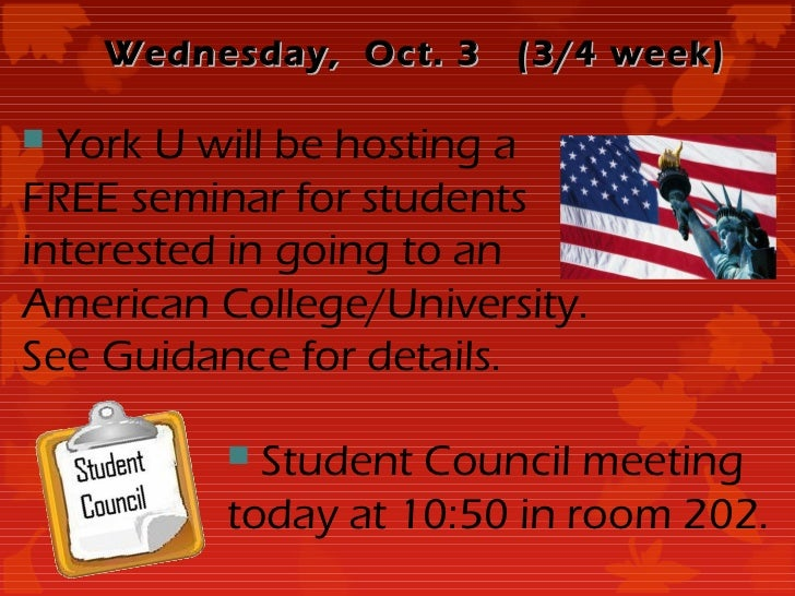 Wednesday, Oct. 3   (3/4 week) York U will be hosting aFREE seminar for studentsinterested in going to anAmerican College...