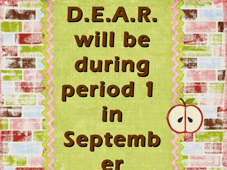 D.E.A.R. will be duringperiod 1   inSeptemb