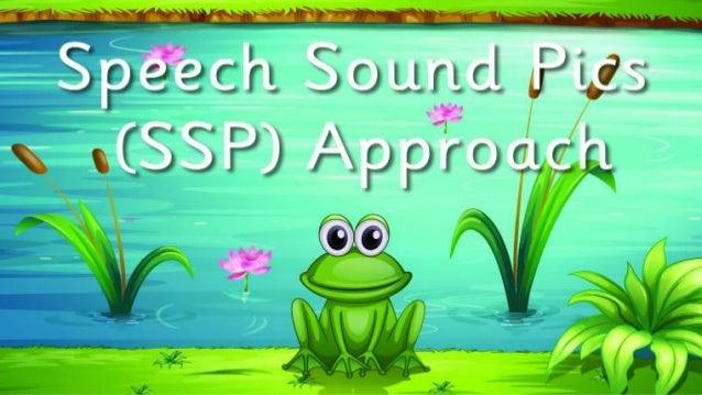 Speech Sound Pics (SSP) Approach. Copyright 2013