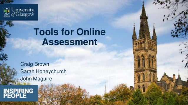 Tools for Online Assessment Craig Brown Sarah Honeychurch John Maguire