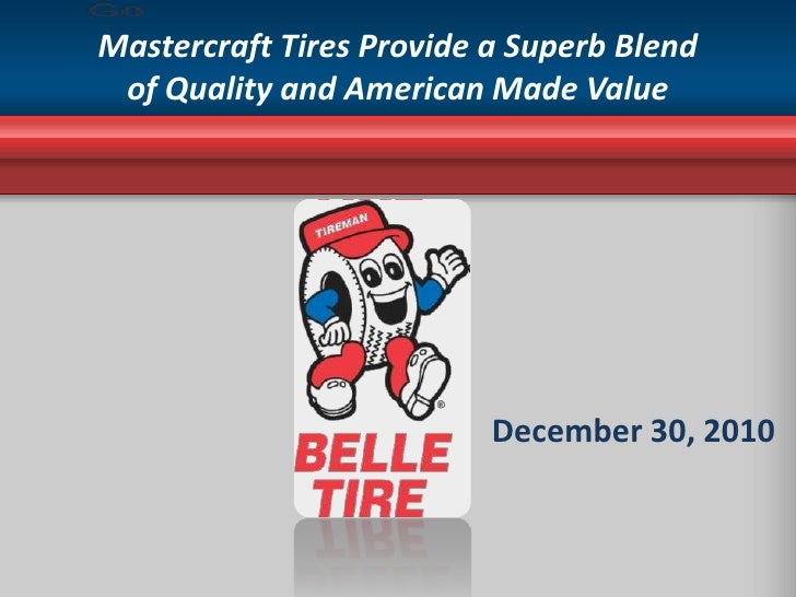 Mastercraft Tires Provide a Superb Blend of Quality and American Made Value<br /> <br />December 30, 2010<br />