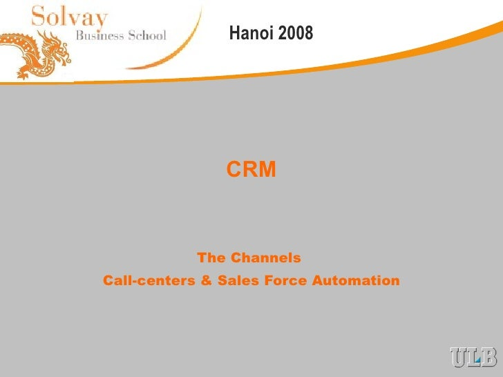 CRM The Channels  Call-centers & Sales Force Automation
