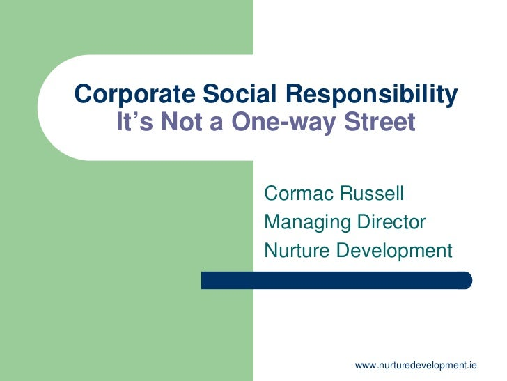 Corporate Social Responsibility    It's Not a One-way Street                 Cormac Russell                Managing Direct...