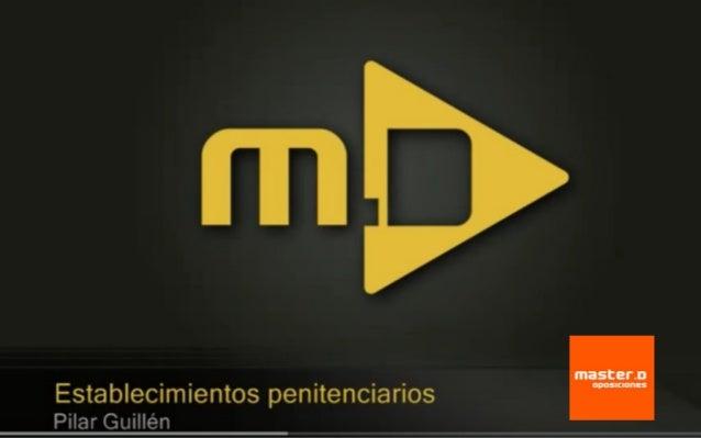 Oposiciones Prisiones: Establecimientos penitenciarios ¿Quieres superar unas Oposiciones? www.masterd.es Infórmate: 900 30...