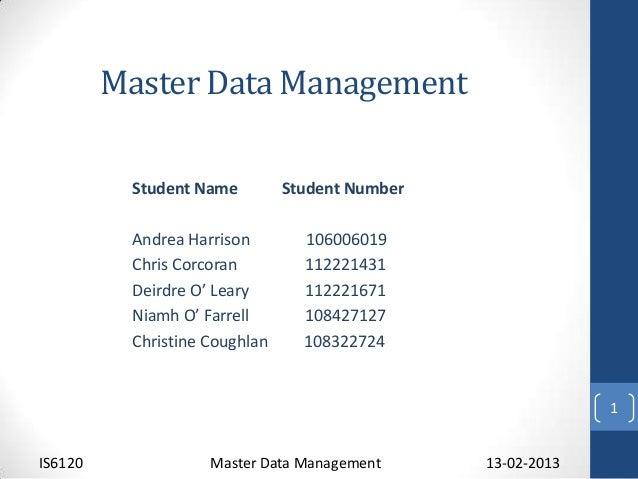Master Data Management          Student Name         Student Number          Andrea Harrison        106006019          Chr...