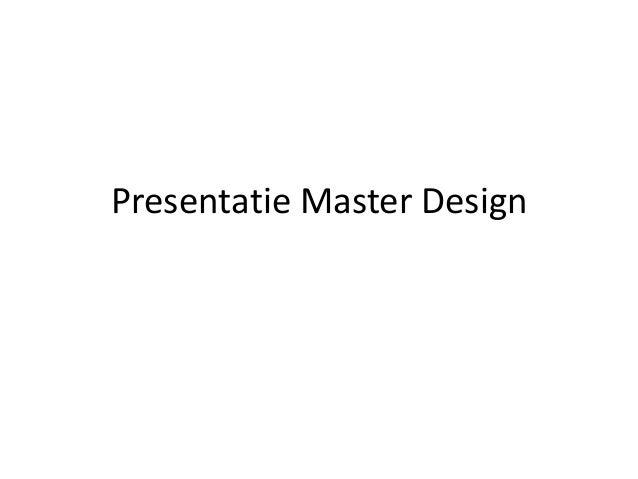 Presentatie Master Design