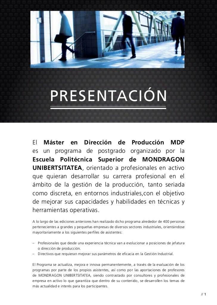PRESENTACIÓNEl Máster en Dirección de Producción MDPes un programa de postgrado organizado por laEscuela Politécnica Super...
