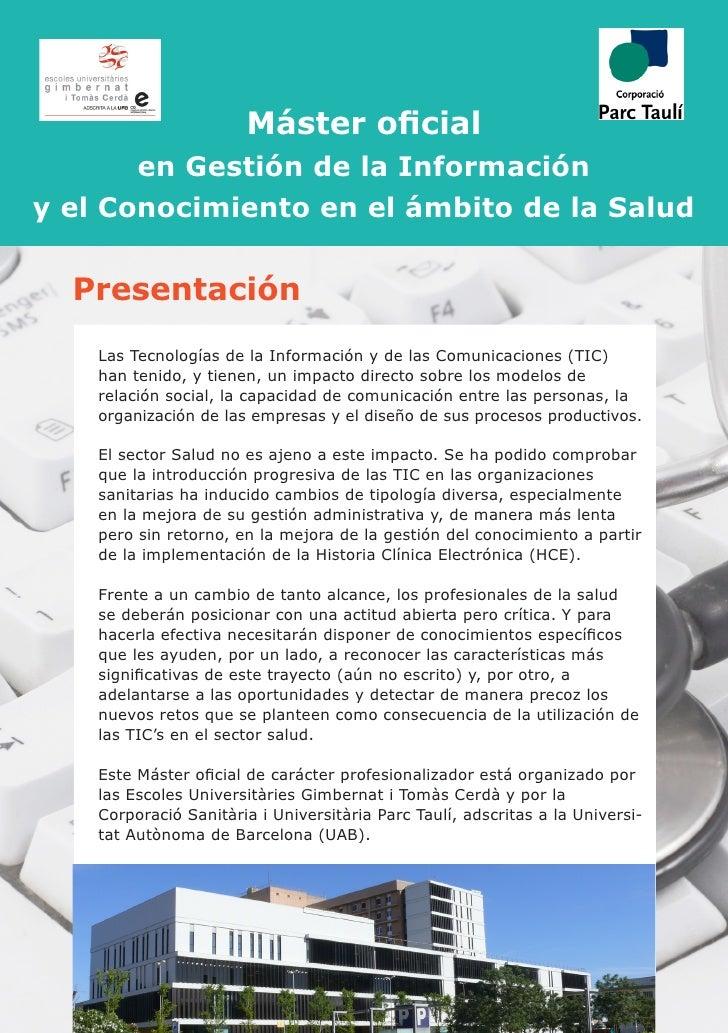Máster oficial       en Gestión de la Informacióny el Conocimiento en el ámbito de la Salud  Presentación    Las Tecnologí...
