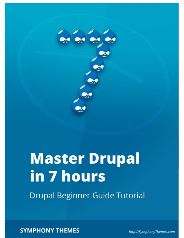 3    Master Drupal in 7 hours – Drupal 7 version    Copyright © 2012 by Tuthanh Le    The contents of this book are the in...