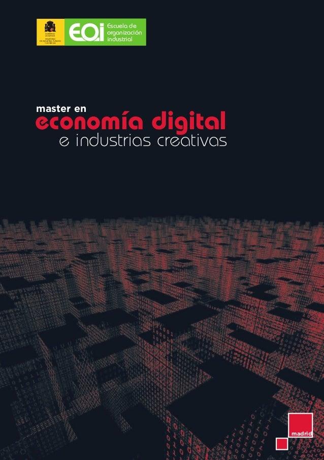 economía digital e industrias creativas master en MINISTERIO DE INDUSTRIA,TURISMO Y COMERCIO Escuela de organización indus...