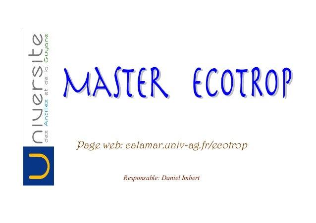Page web: calamar.univ-ag.fr/ecotrop Responsable: Daniel Imbert