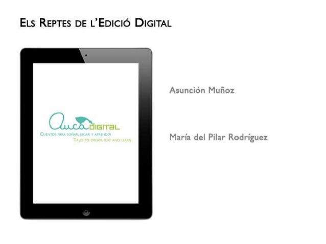 ELs REPTES DE UEDICIÓ DIGITAL  Asunción Muñoz   IE| TBL  María del Piíar' Rodríguez