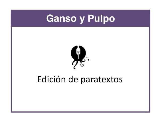 Ganso y Pulpo Edición  de  paratextos