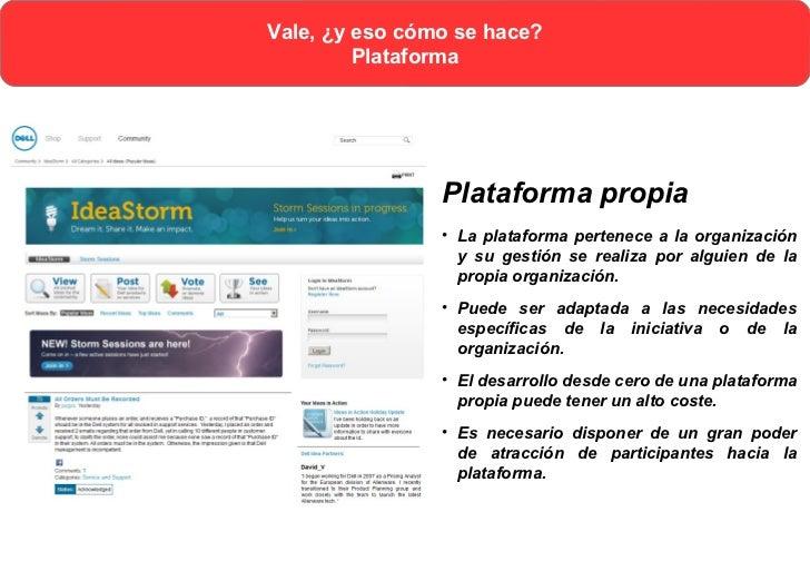 Vale, ¿y eso cómo se hace?         Plataforma              Plataforma de terceros              • Adecuada para iniciativas...