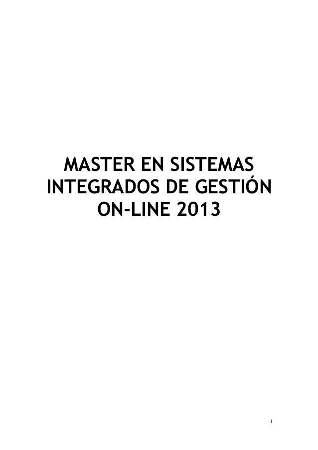 1 MASTER EN SISTEMAS INTEGRADOS DE GESTIÓN ON-LINE 2013