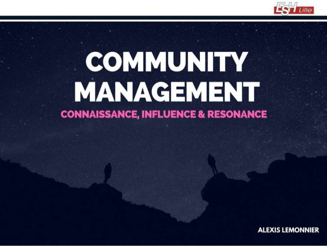Community management  - Rôle, influence & résonance - Alexis Lemonnier (Boxsons)