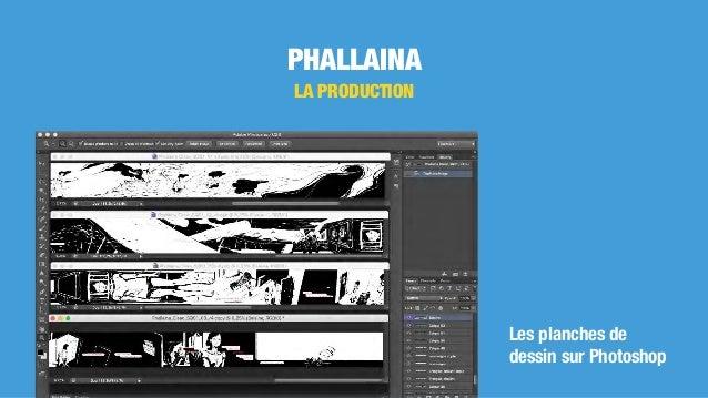 PHALLAINA LA PRODUCTION Les planches de dessin sur Photoshop