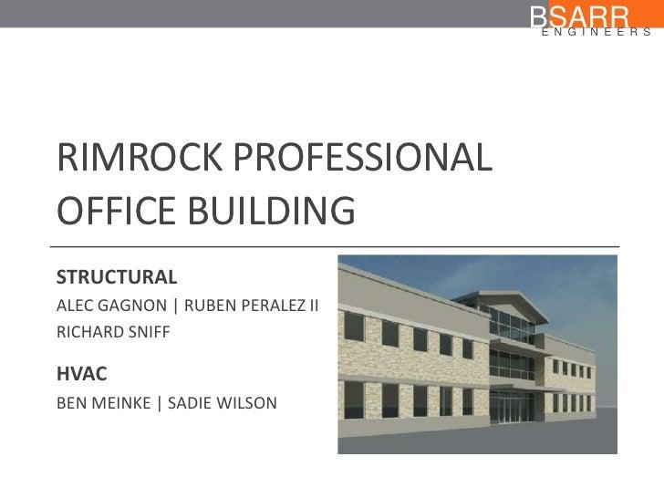 RIMROCK PROFESSIONAL OFFICE BUILDING<br />BSARR<br />ENGINEERS<br />STRUCTURAL<br />ALEC GAGNON | RUBEN PERALEZ II  <br />...