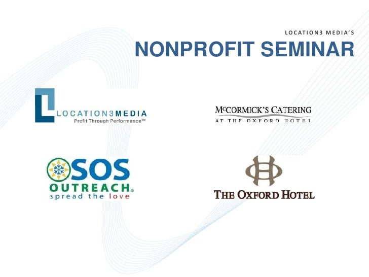 LOCATION3 MEDIA's<br />NONPROFIT SEMINAR<br />