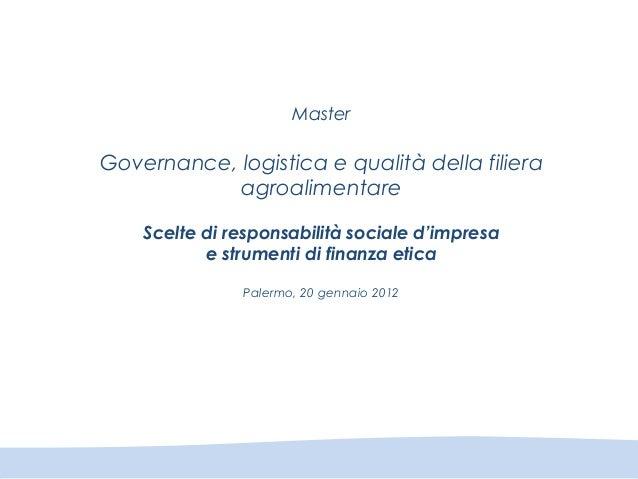 Master Governance, logistica e qualità della filiera agroalimentare Scelte di responsabilità sociale d'impresa e strumenti...