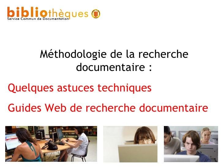 Méthodologie de la recherche documentaire : Quelques astuces techniques Guides Web de recherche documentaire