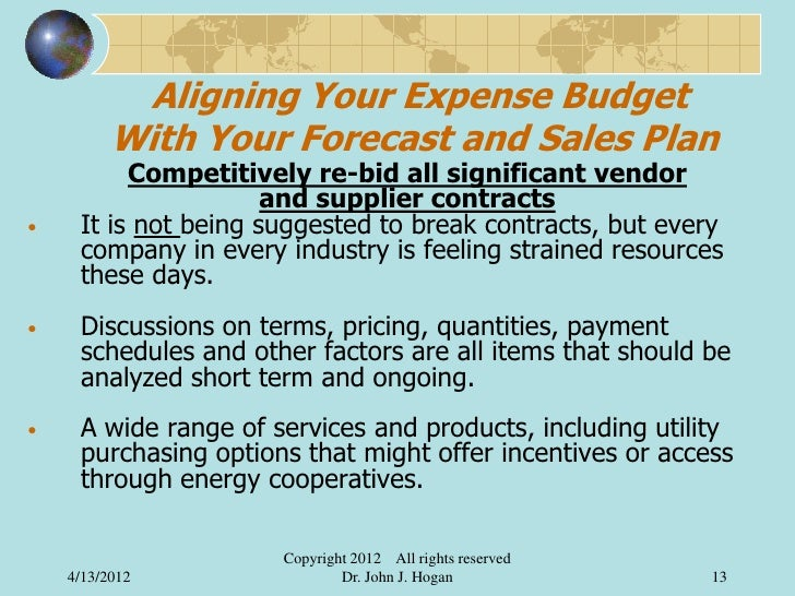 Aligning Your Expense Budget          With Your Forecast and Sales Plan          Competitively re-bid all significant vend...