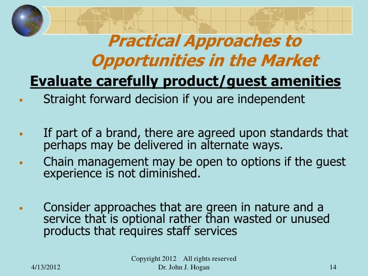 Practical Approaches to                Opportunities in the Market    Evaluate carefully product/guest amenities•      Str...