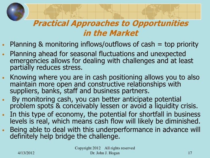 Practical Approaches to Opportunities                         in the Market•   Planning & monitoring inflows/outflows of c...