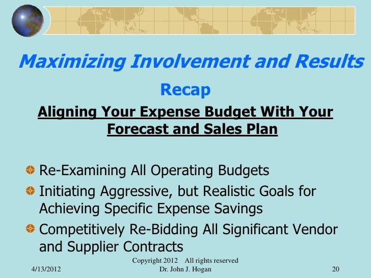 Maximizing Involvement and Results                         Recap  Aligning Your Expense Budget With Your            Foreca...