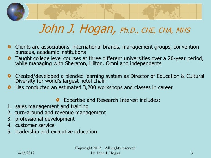 John J. Hogan, Ph.D., CHE, CHA, MHS     Clients are associations, international brands, management groups, convention     ...