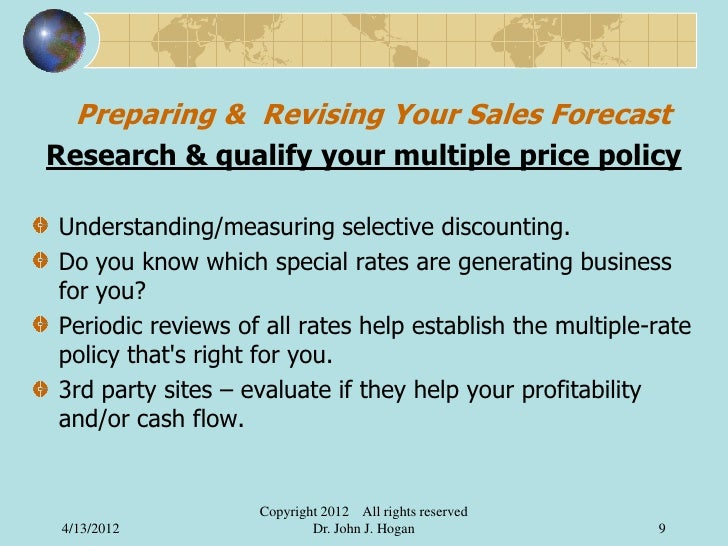 Preparing & Revising Your Sales ForecastResearch & qualify your multiple price policyUnderstanding/measuring selective dis...