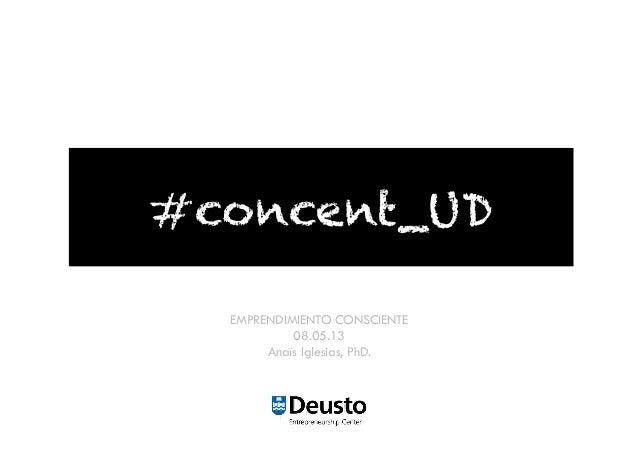 #concent_UDEMPRENDIMIENTO CONSCIENTE08.05.13Anaïs Iglesias, PhD.