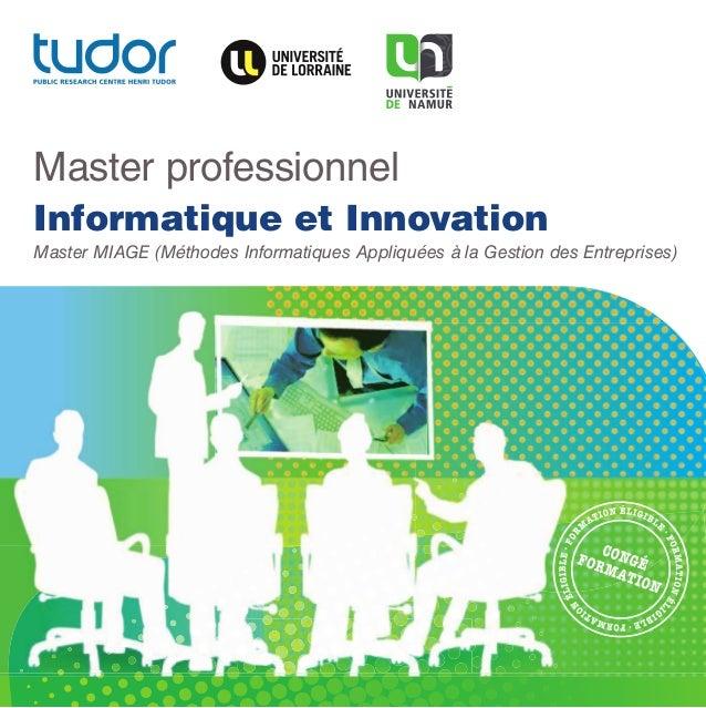 Cours  Durée en heures  eCTs*  Modalités pratiques  Master professionnel Informatique et Innovation Master MIAGE (Méthodes...