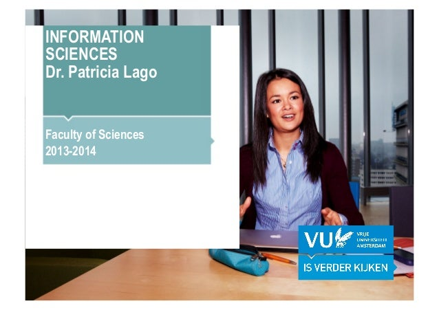 INFORMATIONSCIENCESDr. Patricia LagoFaculty of Sciences2013-2014