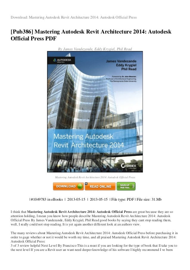 Download: Mastering Autodesk Revit Architecture 2014: Autodesk Official Press [Pub386] Mastering Autodesk Revit Architectu...