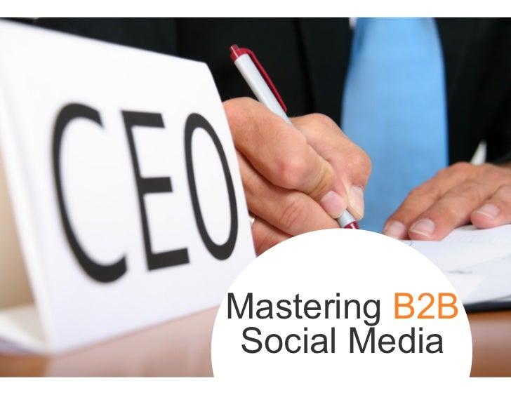 Mastering B2B Social Media