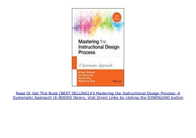 Best Selling 5 Mastering The Instructional Design Process A System